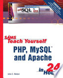 Sams Teach Yourself Php Mysql And Apache In 24 Hours