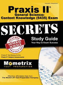 Praxis II General Science  Content Knowledge  5435  Exam Secrets  Praxis II Test Review for the Praxis II  Subject Assessments