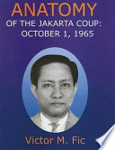 Anatomy of the Jakarta Coup  October 1  1965
