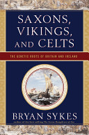 Saxons  Vikings  and Celts  The Genetic Roots of Britain and Ireland