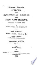 Personal Narrative of Travels to the Equinoctial Regions of the New Continent During the Years 1799-1804