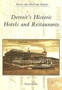Detroit's Historic Hotels and Restaurants