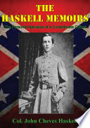 THE HASKELL MEMOIRS  The Personal Narrative of a Confederate Officer