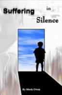Suffering in Silence: by Mark Owen