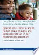 Biografische Orientierungen, Selbstinszenierungen und Bildungsprozesse in der Migrationsgesellschaft