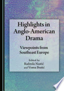 Highlights in Anglo American Drama