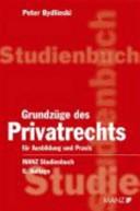 Grundzüge des Privatrechts für Ausbildung und Praxis