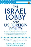 The Israel Lobby And Us Foreign Policy