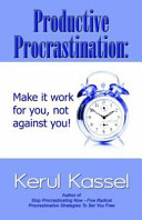 Productive Procrastination : that be possible?! this book contains the secrets...