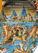 Maiolica  Italian Renaissance Ceramics in the Metropolitan Museum of Art