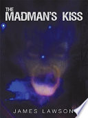 The Madman S Kiss book