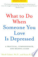 What to Do When Someone You Love Is Depressed  Second Edition