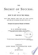The secret of success  or  How to get on in the world Book PDF