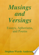 Musings and Versings    Essays  Aphorisms and Poems