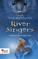 River Singers: Aufbruch ins Ungewisse