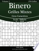 illustration du livre Binero Grilles Mixtes Gros Caractères - Facile à Difficile - Volume 5 - 276 Grilles