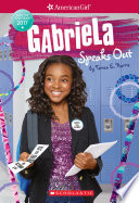 Gabriela Speaks Out  American Girl  Girl of the Year 2017  Book 2