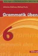 Grundlagen Deutsch  Grammatik   ben  6  Schuljahr  RSR 2006