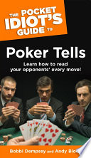 The Pocket Idiot s Guide to Poker Tells