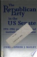 The Republican Party in the U  S  Senate  1974 1984