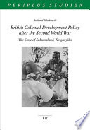 British Colonial Development Policy After the Second World War And Examines The Results Of Their Application