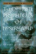 . The Complete Prophecies of Nostradamus .