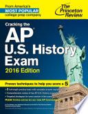 Cracking the AP U.S. History Exam, 2016 Edition