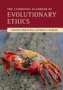 The Cambridge Handbook of Evolutionary Ethics