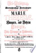 Erb-Huldigung, Welche der Allerdurchleuchtigst-Großmächtigsten FRAUEN, FRAUEN MARIAE THERESIAE, Zu Hungarn, und Böheim Königin, Als Ertz-Herzogin zu Oesterreich, Von Denen gesaammten Nider-Oesterreichischen Ständen, von Prälaten, Herren, Rittern, auch Städt und Märckten allerunterthänigst abgeleget Den 22. Novembris Anno 1740. Und auf Verordnung Wohl-ermelten Löblichen Herren Ständen, mit allen Umständen außführlich beschrieben worden