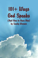 101 Ways God Speaks  and How to Hear Him