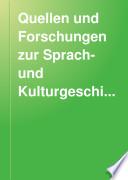 Quellen und Forschungen zur Sprach- und Kulturgeschichte der germanischen Völker