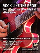 Rock Like the Pros   Beginning Class Guitar Method  2nd Ed