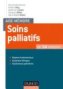Aide-mémoire - Soins palliatifs - en 54 notions
