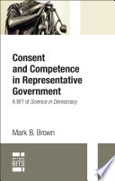 Consent And Competence In Representative Government : biotechnology demonstrate how closely politics today is...