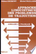 Approche linguistique des probl  mes de traduction anglais fran  ais