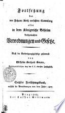 Fortsetzung der von Johann Roth verfa  ten Sammlung aller in dem K  nigreiche B  heim kundgemachten Verordnungen und Gesetze