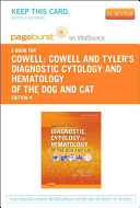 Cowell And Tyler S Diagnostic Cytology And Hematology Of The Dog And Cat Pageburst E Book On Vitalsource Retail Access Card