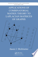 Applications of Combinatorial Matrix Theory to Laplacian Matrices of Graphs