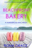 Beachfront Bakery  A Murderous Macaron  A Beachfront Bakery Cozy Mystery   Book 2  Book PDF