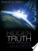 Hidden Truth From Prophecy Beyond 2012