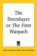 The Deerslayer Or the First Warpath