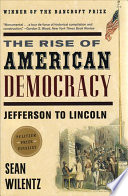 The Rise of American Democracy