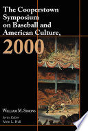 The Cooperstown Symposium on Baseball and American Culture  2000