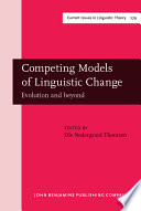 Competing Models of Linguistic Change
