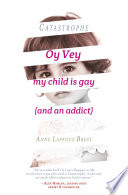 Catastrophe Oy Vey My Child Is Gay And An Addict