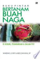 Buku Pintar Bertanam Buah Naga