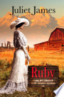 Ruby     Book 1 Come By Chance Mail Order Brides