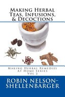 Making Herbal Teas Infusions Decoctions