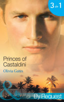 Princes of Castaldini  The Once and Future Prince   The Prodigal Prince s Seduction   The Illegitimate King  Mills   Boon By Request   The Castaldini Crown  Book 1