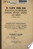 De ellipsi verbi esse apud Catullum  Vergilium  Ovidium  Statium  Iuvenalem obvia